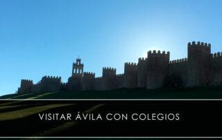 visitar Ávila con colegios