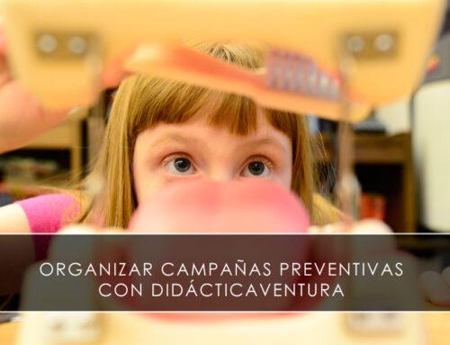 Organizar campañas preventivas con Didácticaventura