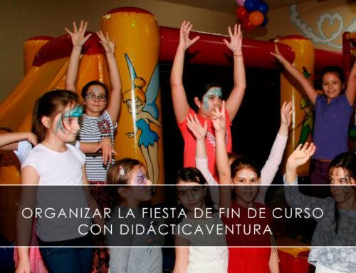 Organizar la fiesta de fin de curso con Didácticaventura