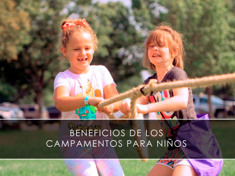 beneficios de los campamentos para niños