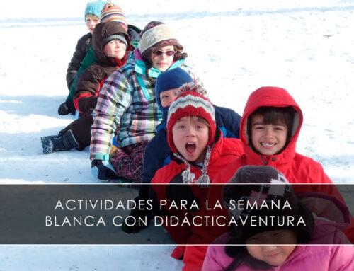 Actividades para la Semana Blanca con Didácticaventura
